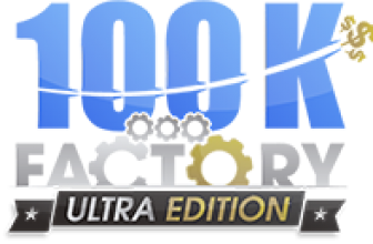 100K Factory Ultra Edition Review and Bonus